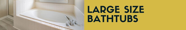 Large size bathtubs