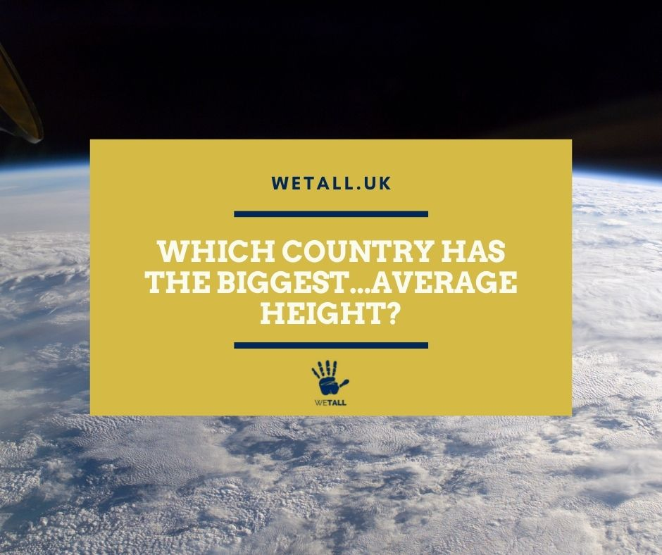 Which country has the biggest...average height?